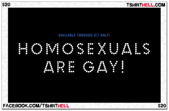 Homosexuals Are Gay T-Shirts